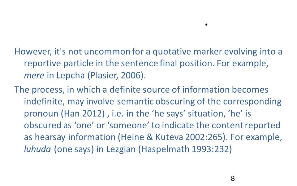 8 However, it s not uncommon for a quotative marker evolving into a reportive particle in the sentence final position.