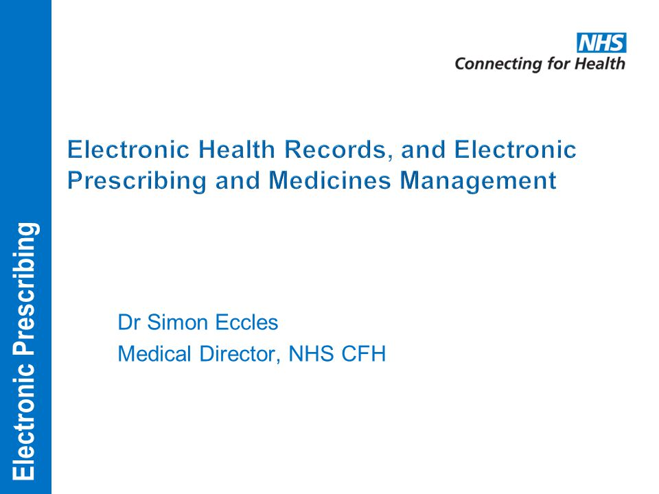 Dr Simon Eccles Medical Director, NHS CFH