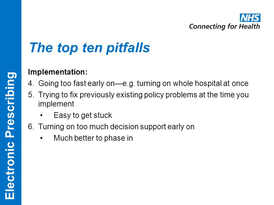 The top ten pitfalls Implementation: 4.Going too fast early on—e.g.