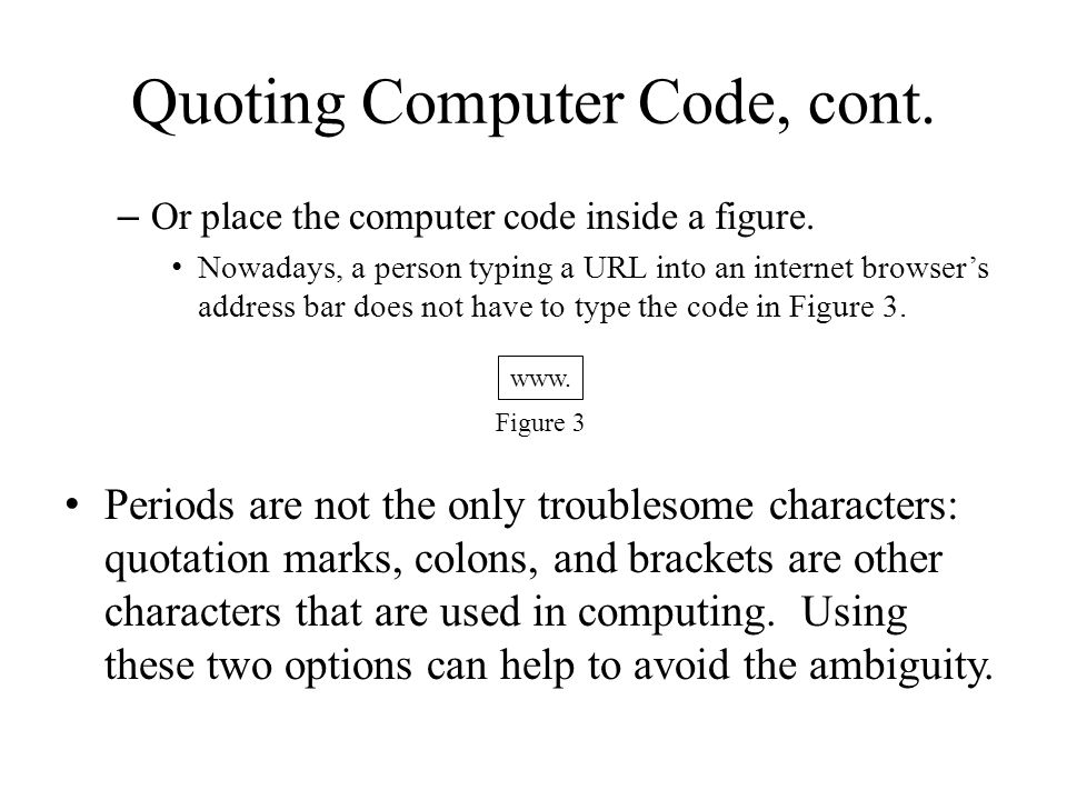 Quoting Computer Code, cont. – Or place the computer code inside a figure.