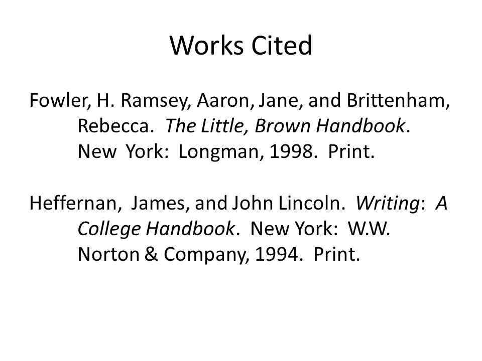 Works Cited Fowler, H. Ramsey, Aaron, Jane, and Brittenham, Rebecca.