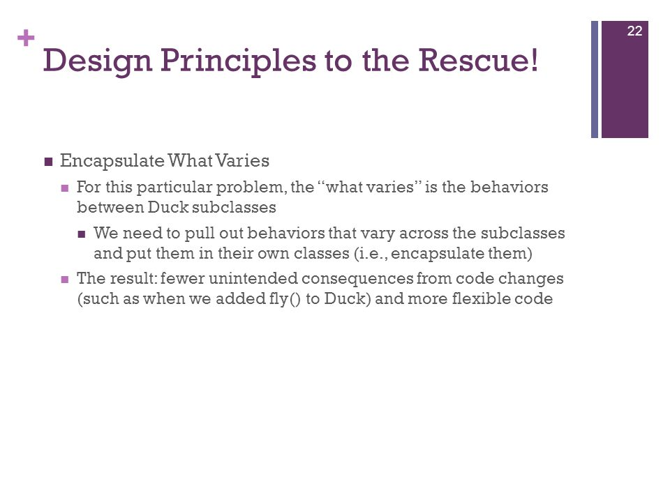 + Design Principles to the Rescue.