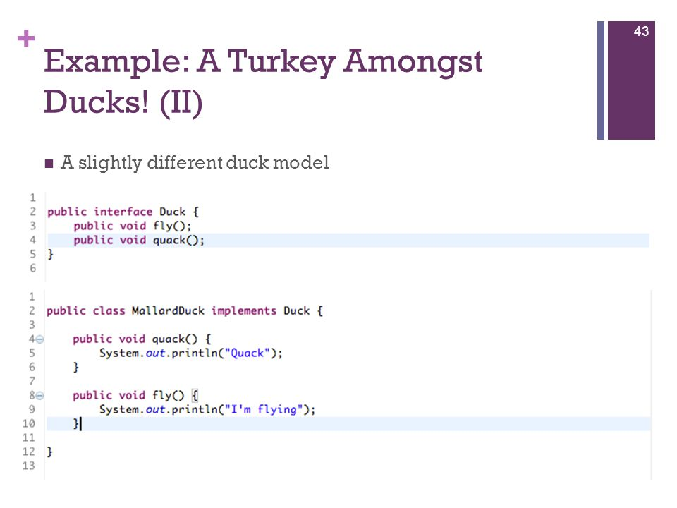 + Example: A Turkey Amongst Ducks! (II) A slightly different duck model 43