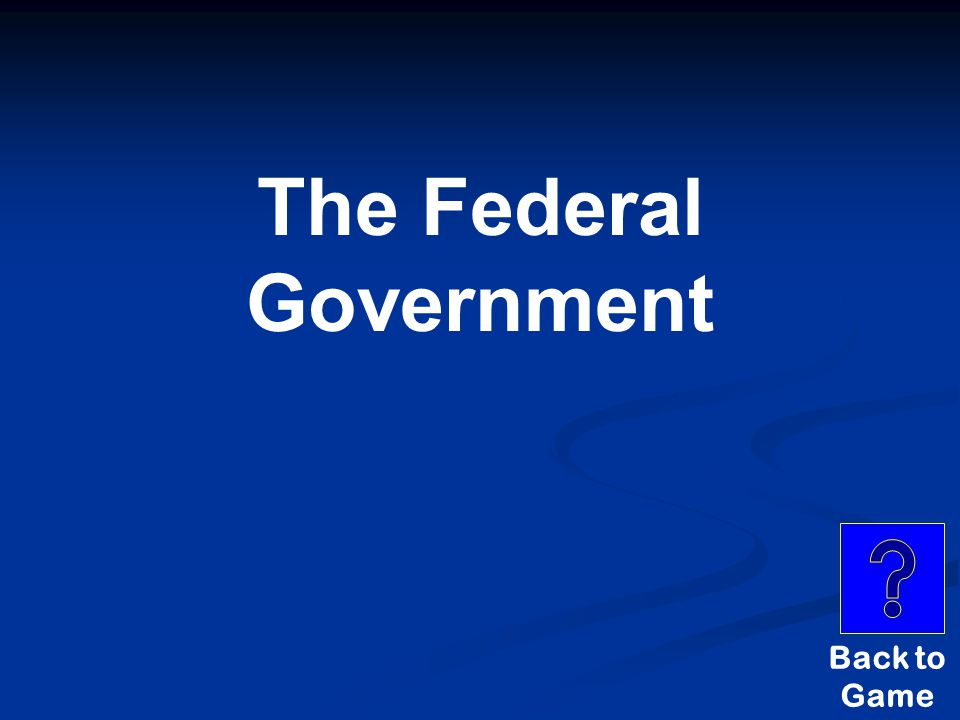 Federalism $300 THIS GOVERNMENT HAS THE RIGHT TO ESTABLISH A MILITARY