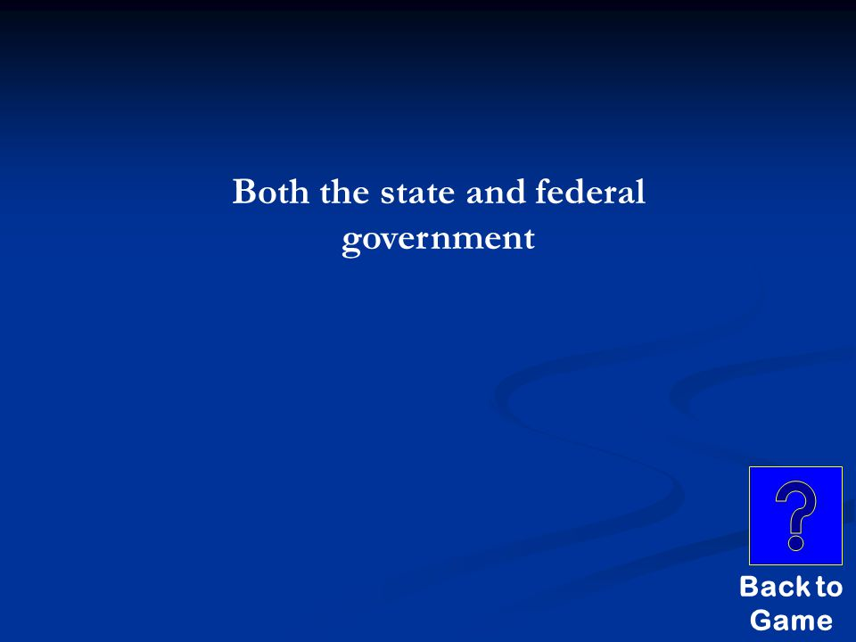 Federalism $500 THIS GOVERNMENT IS ABLE TO RAISE TAXES
