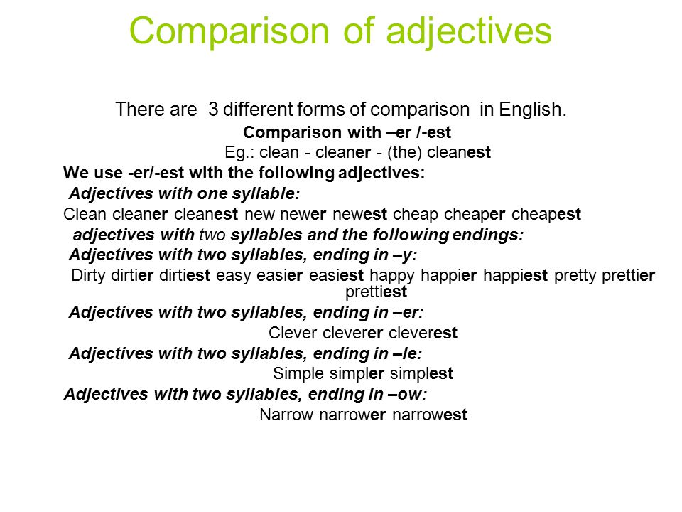 Comparison of adjectives There are 3 different forms of comparison in English.