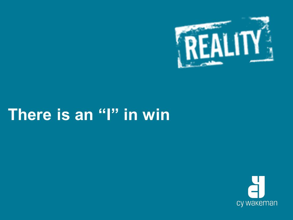 """There is an """"I"""" in win"""