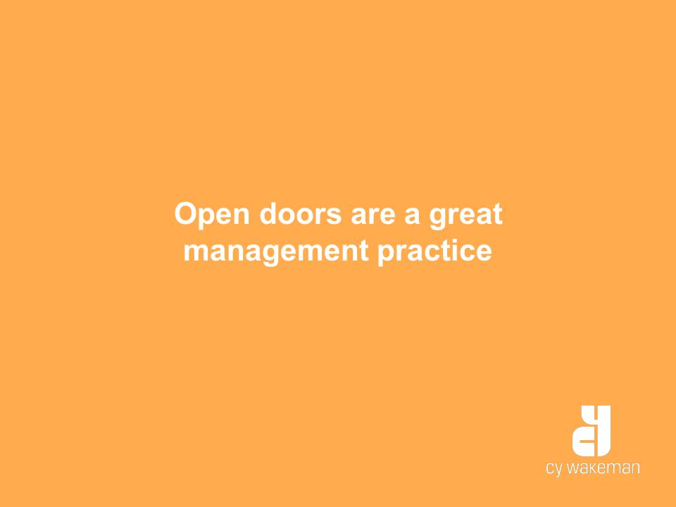 Open doors are a great management practice