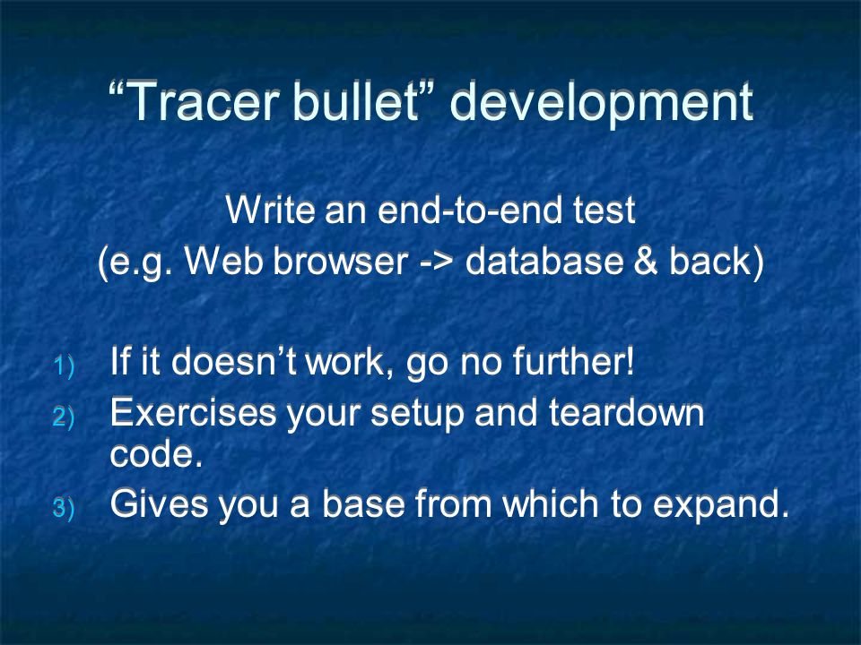 Tracer bullet development Write an end-to-end test (e.g.