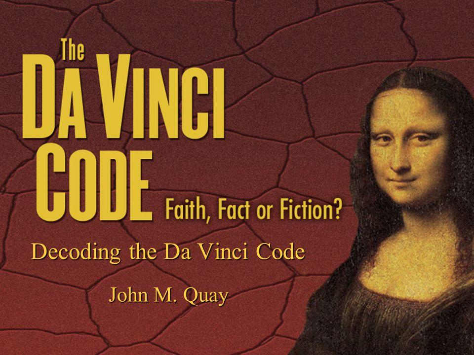 Decoding the Da Vinci Code John M. Quay