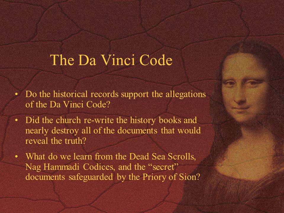 The Da Vinci Code Do the historical records support the allegations of the Da Vinci Code.