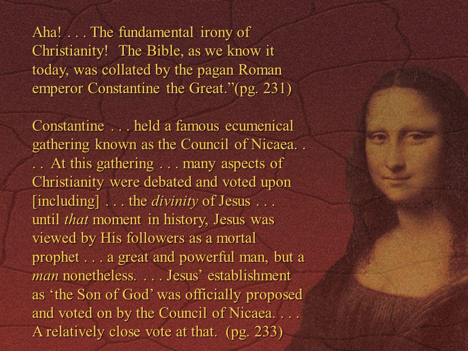 Aha!...The fundamental irony of Christianity.