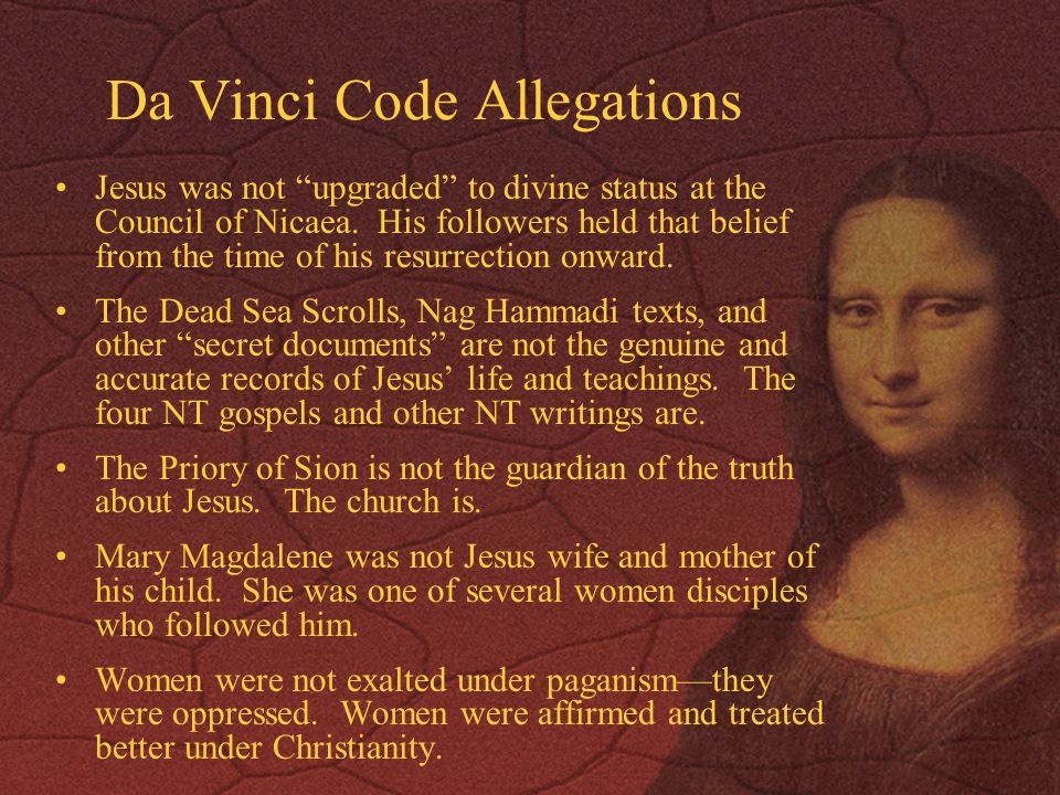 Da Vinci Code Allegations Jesus was not upgraded to divine status at the Council of Nicaea.