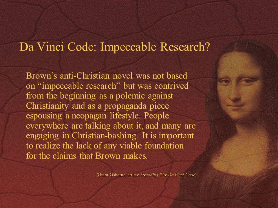 Da Vinci Code: Impeccable Research.