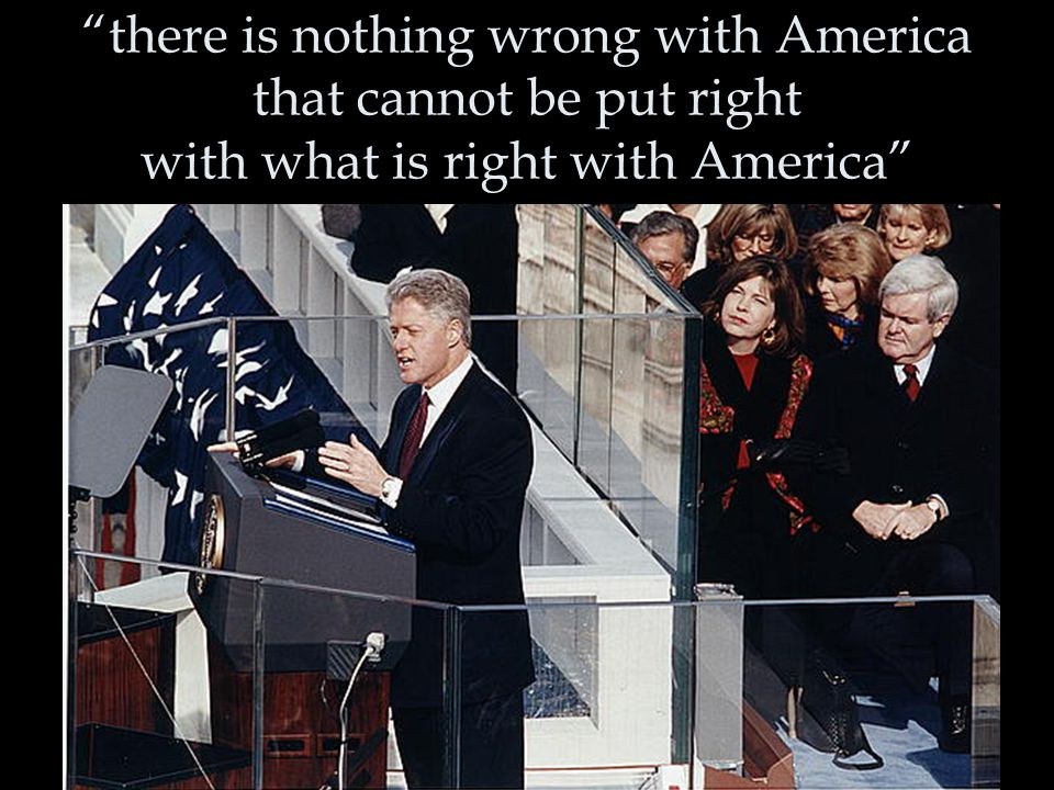 there is nothing wrong with America that cannot be put right with what is right with America