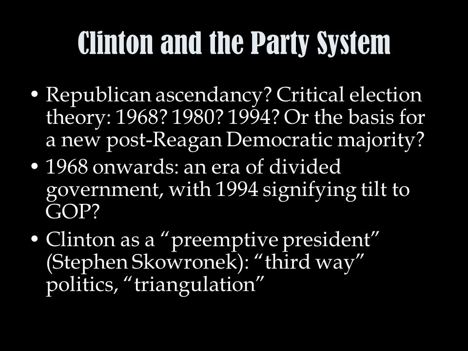 Clinton and the Party System Republican ascendancy.
