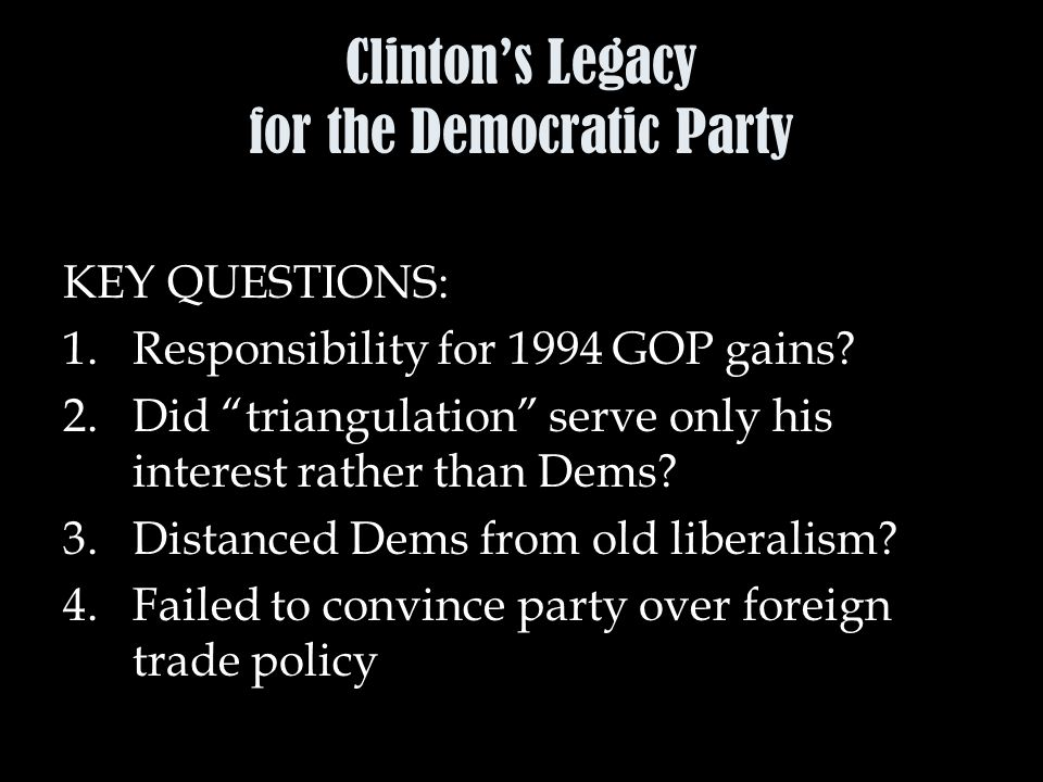 Clinton's Legacy for the Democratic Party KEY QUESTIONS: 1.Responsibility for 1994 GOP gains.