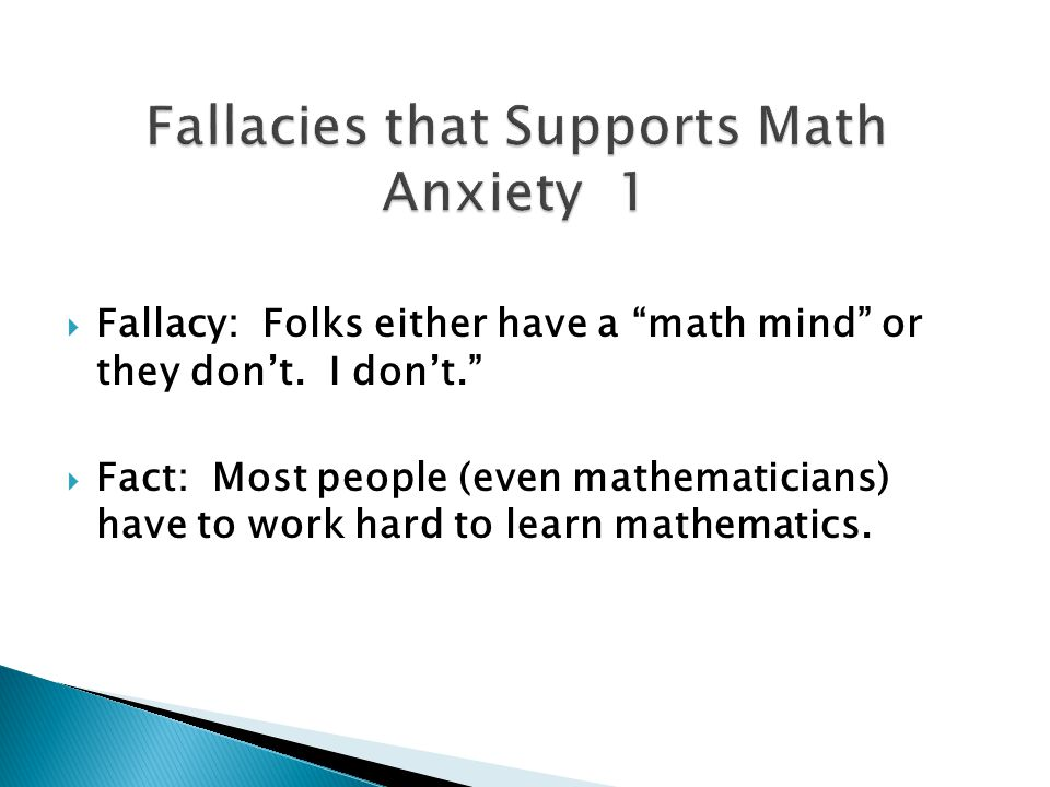  Fallacy: Folks either have a math mind or they don't.