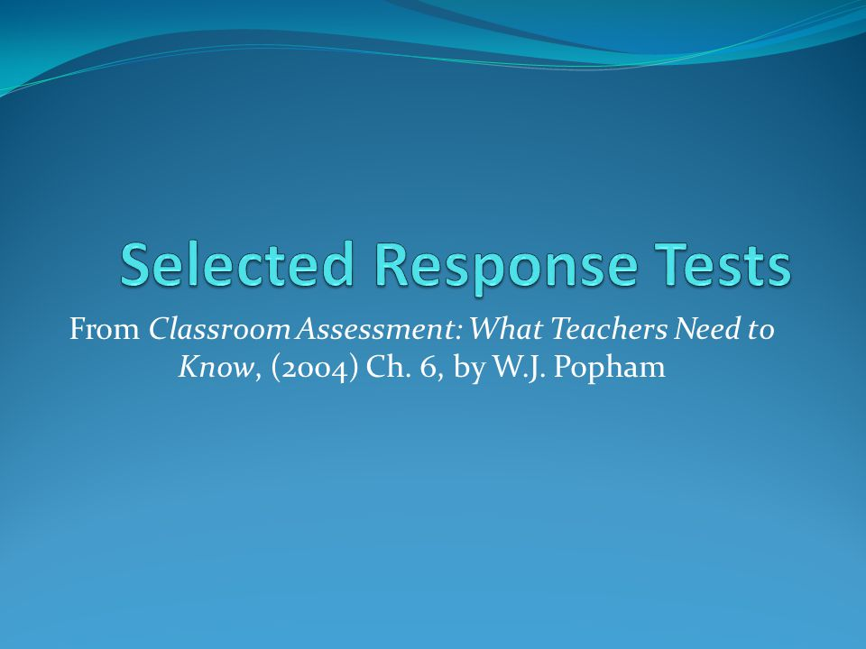 What are selected response tests?