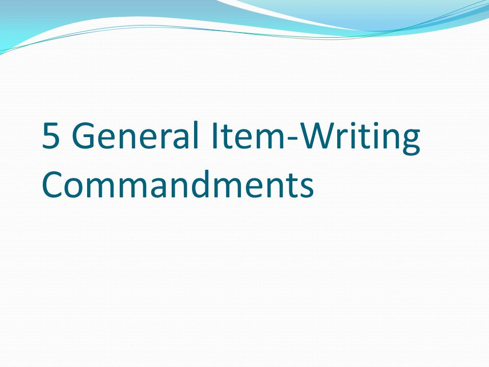 5 General Item-Writing Commandments