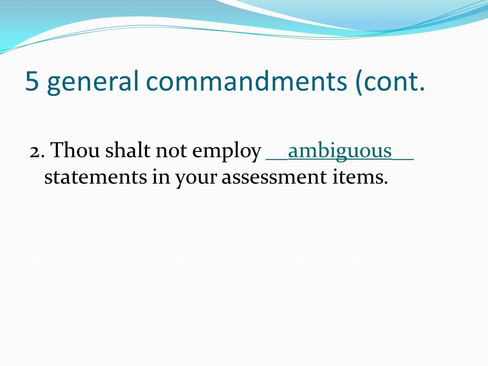 5 general commandments (cont.) 3.