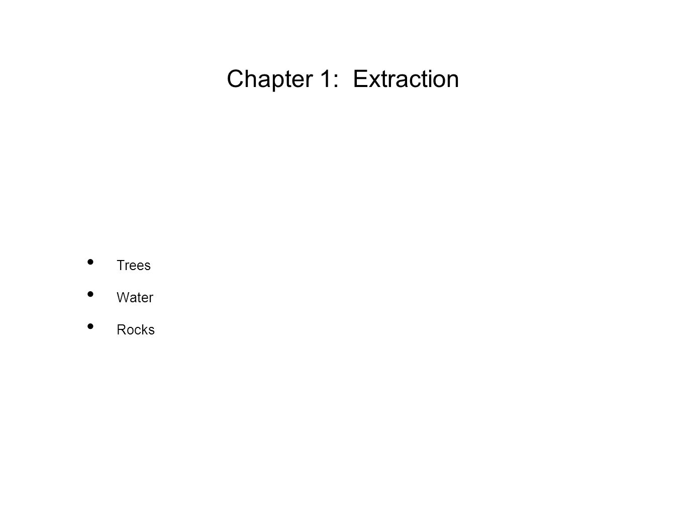 Chapter 1: Extraction Trees Water Rocks