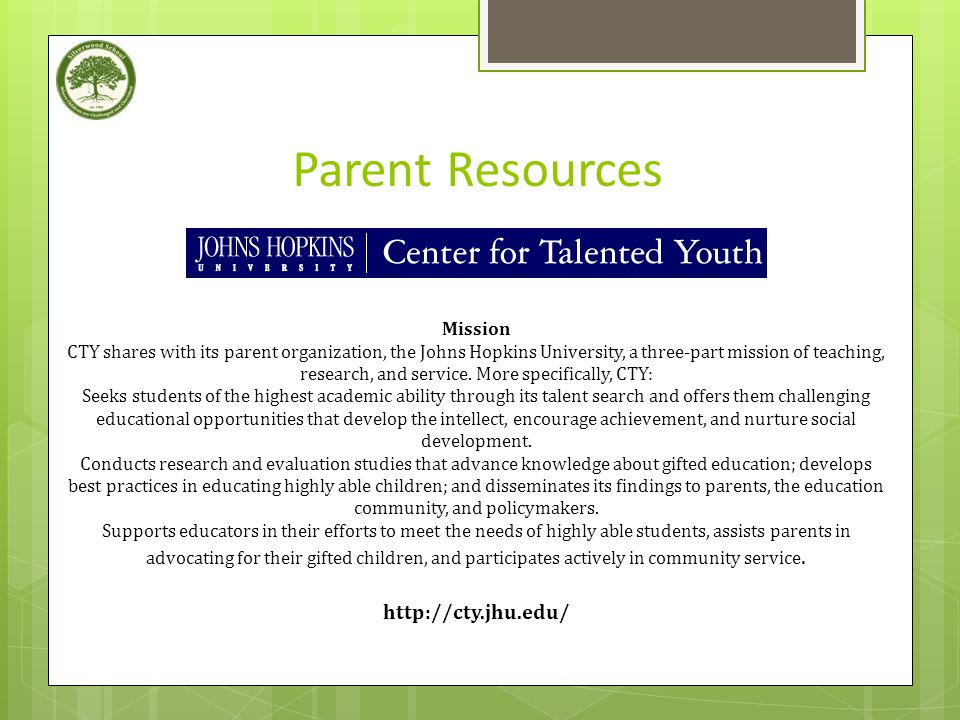 Parent Resources Mission CTY shares with its parent organization, the Johns Hopkins University, a three-part mission of teaching, research, and service.