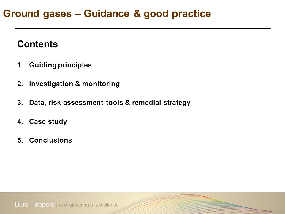 Ground gases – Guidance & good practice It's the economy, stupid Guiding Principles