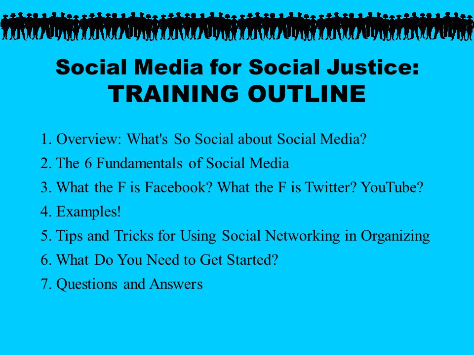 Social Media for Social Justice: TRAINING OUTLINE 1.