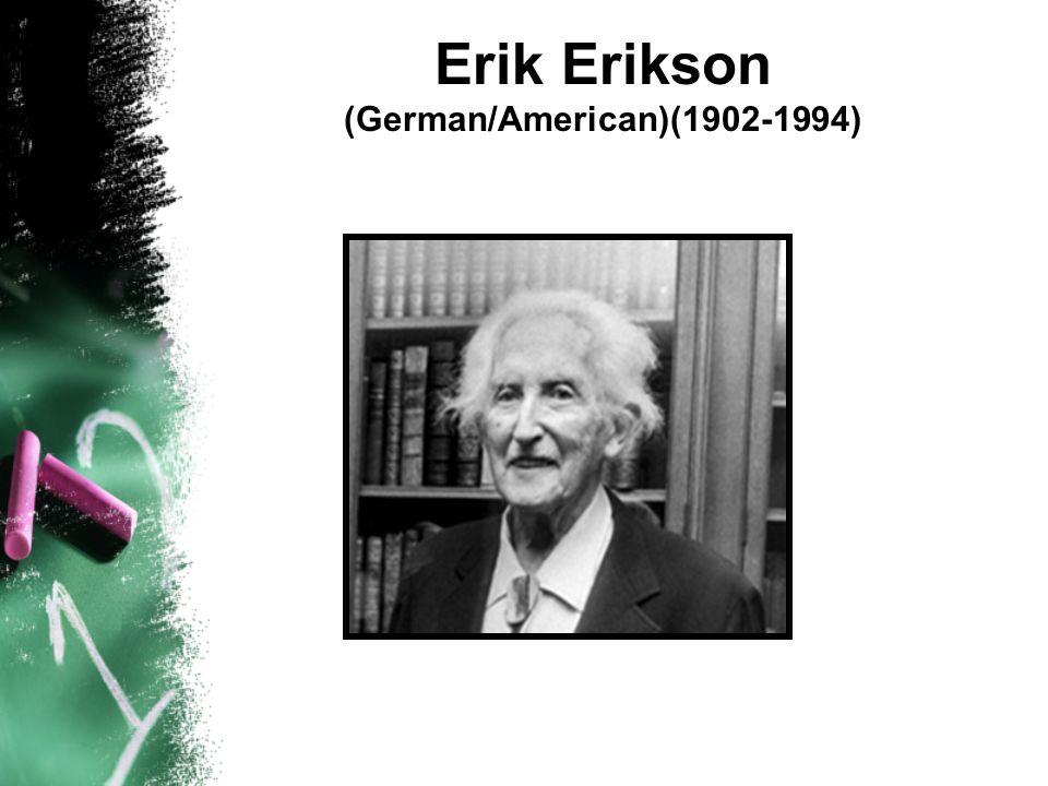 Erik Erikson (German/American)(1902-1994)
