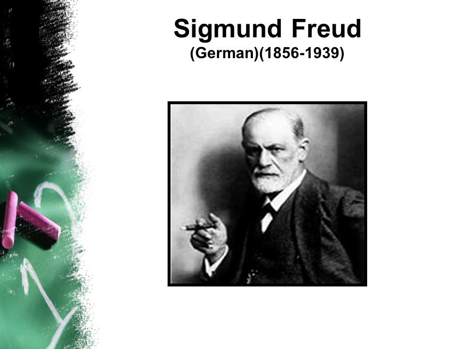 Sigmund Freud (German)(1856-1939)