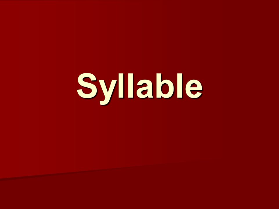 Syllable When talking about stress, we refer to the degree of force and loudness with which a syllable is uttered.
