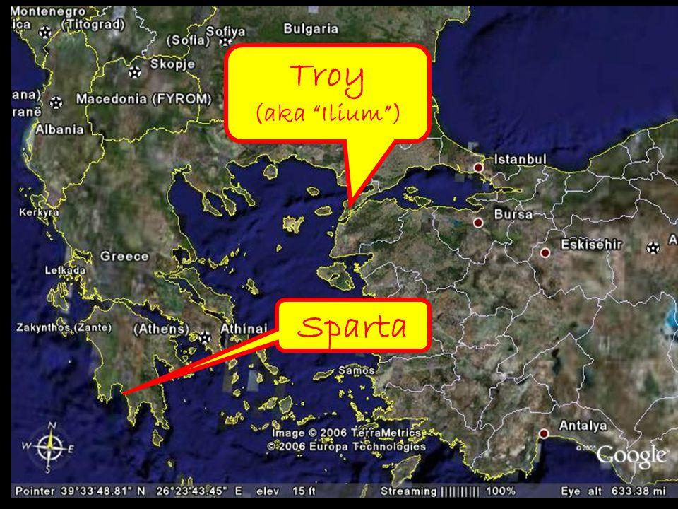 Trojan War c. 1250-1200 BC Troy (aka Ilium ) Sparta