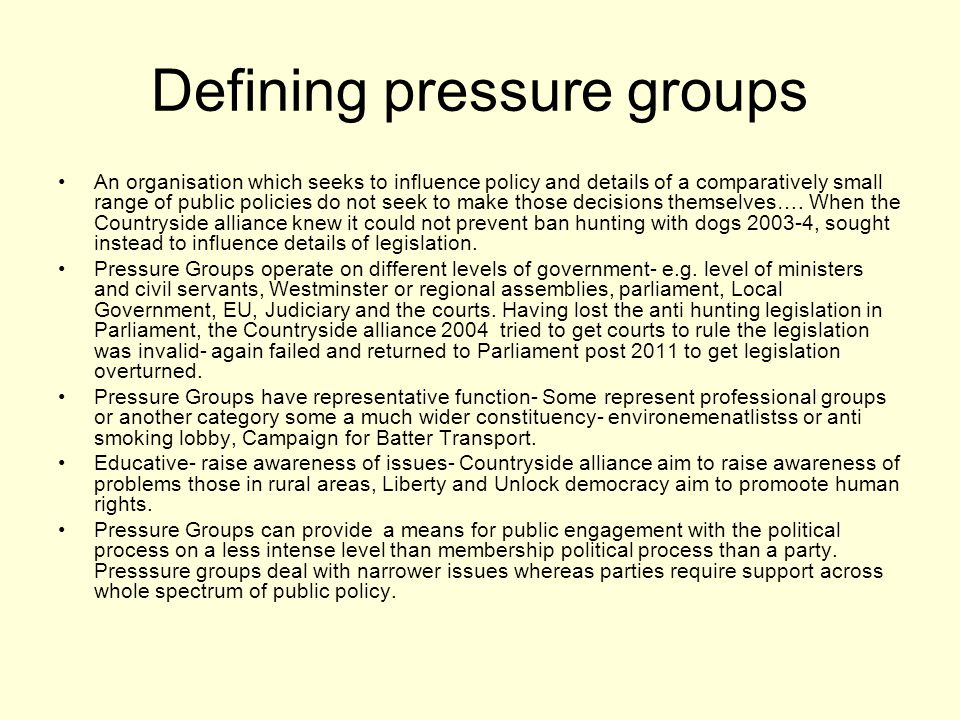 Changing nature and activities pressure groups Declining voter turnout and party membership as there has been a shift towards PR groups and specific issues.