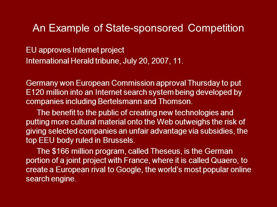 An Example of State-sponsored Competition EU approves Internet project International Herald tribune, July 20, 2007, 11.