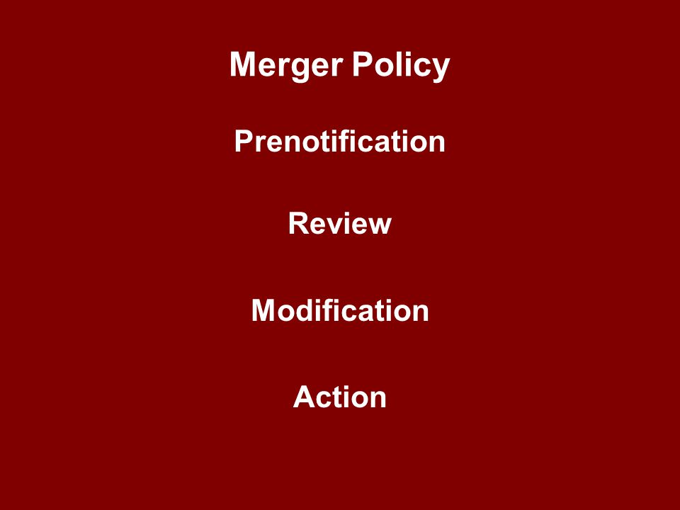 Merger Policy Prenotification Review Modification Action