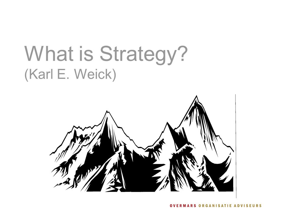 What is Strategy (Karl E. Weick)