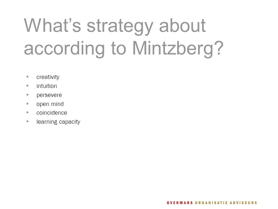 What's strategy about according to Mintzberg.