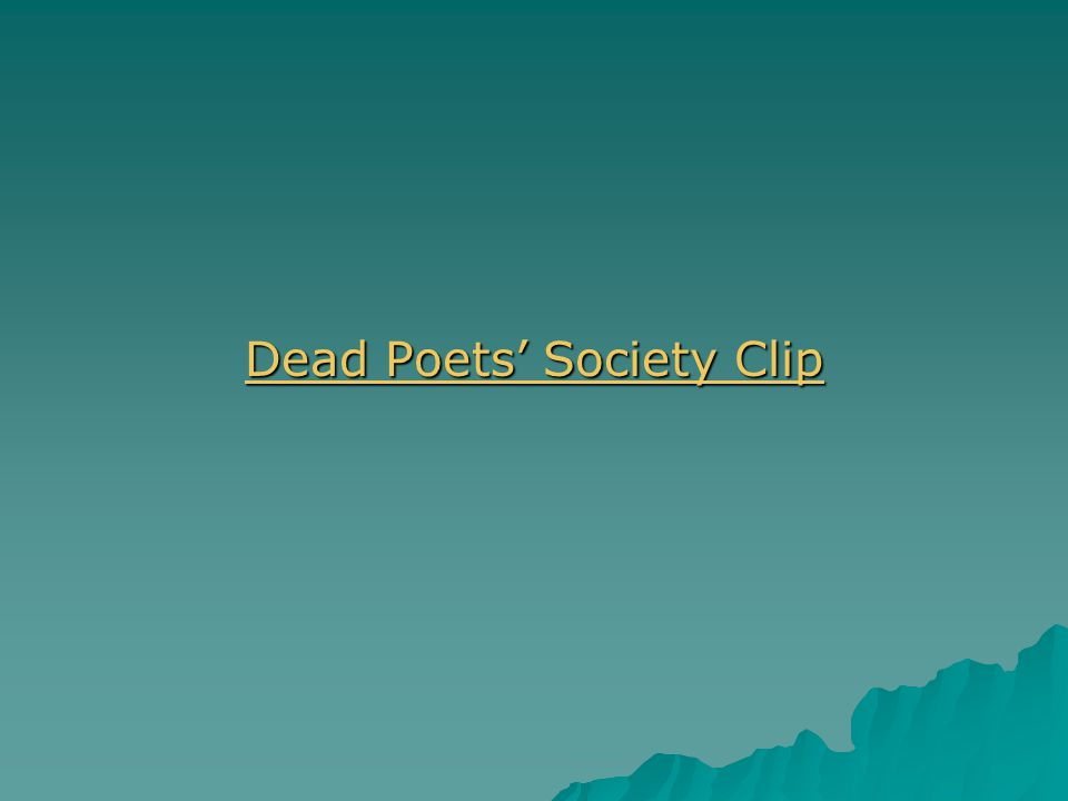 Dead Poets' Society Clip Dead Poets' Society Clip
