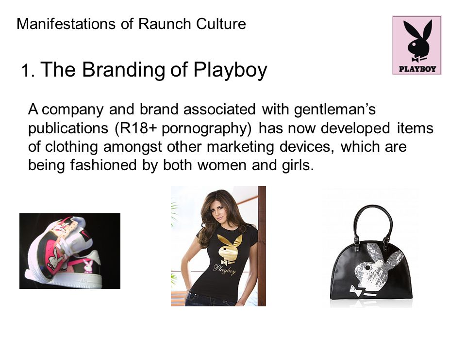 Manifestations of Raunch Culture 1.