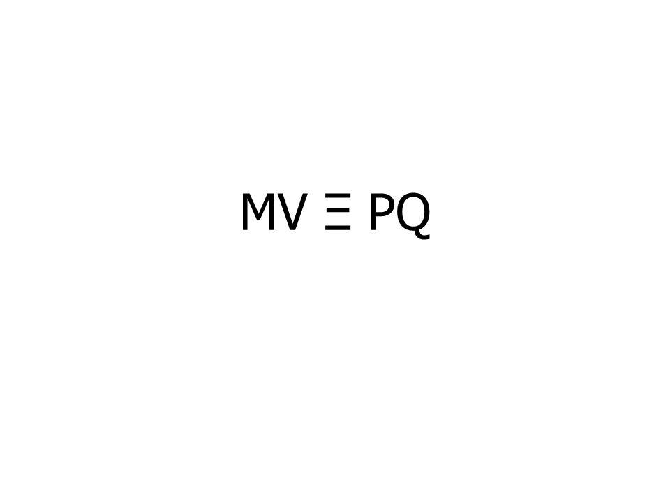 MV Ξ PQ
