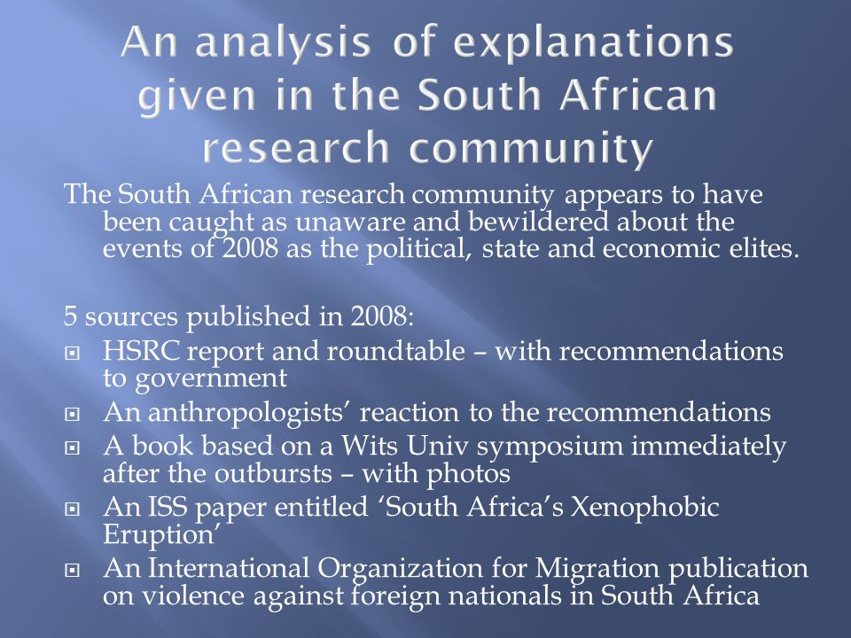The South African research community appears to have been caught as unaware and bewildered about the events of 2008 as the political, state and economic elites.