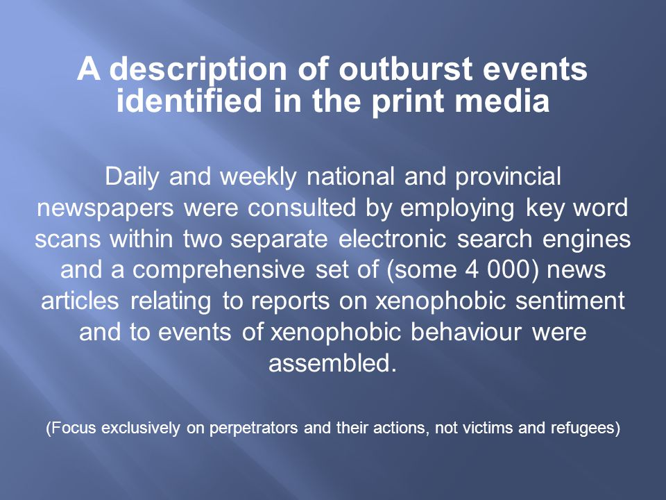 A description of outburst events identified in the print media Daily and weekly national and provincial newspapers were consulted by employing key wor