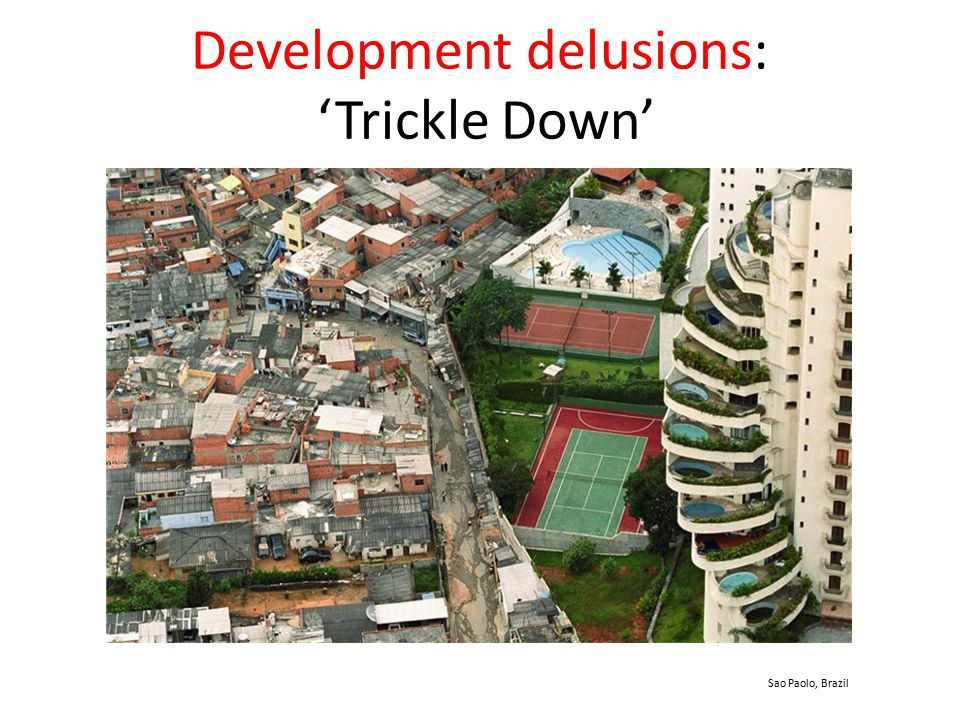 Development delusions: 'Trickle Down' Sao Paolo, Brazil