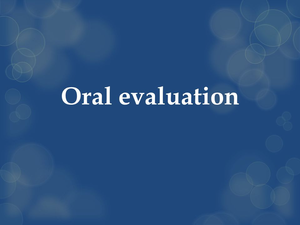Oral evaluation