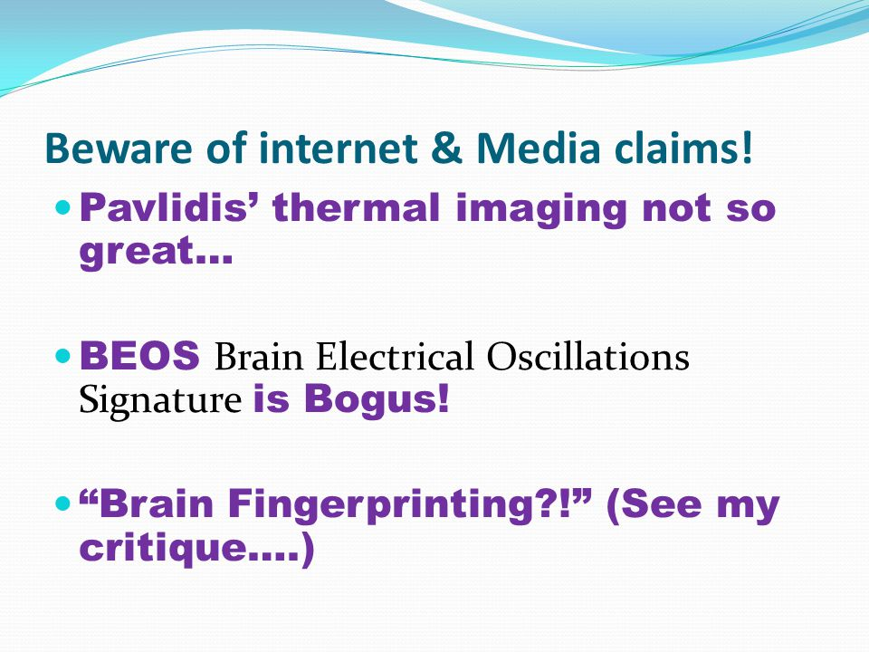 Beware of internet & Media claims.