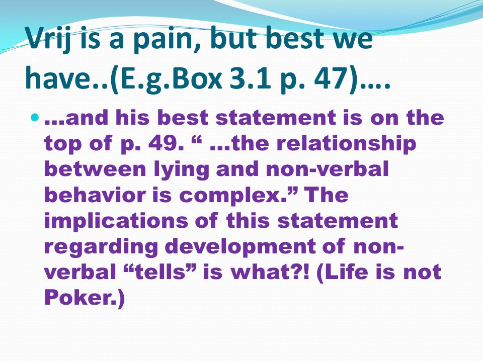 Vrij is a pain, but best we have..(E.g.Box 3.1 p. 47)….