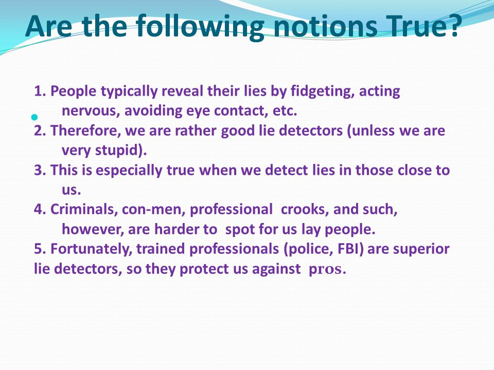 Research results with SCAN: 1.Field study:.77 TTs,.88 Liars at best with Denial criterion.