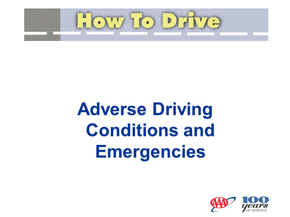 Driving under conditions of limited visibility Driving in drifting fog: –Reduce speed –Make sure headlights are on low beam –Turn on windshield wipers –Turn on defroster or air conditioner