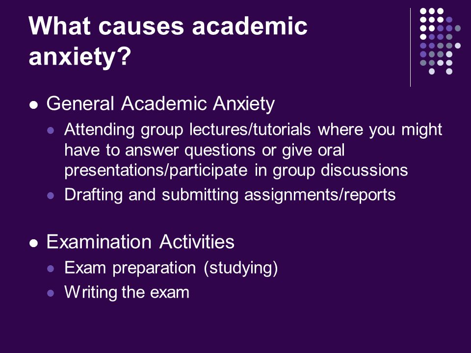 What causes academic anxiety.